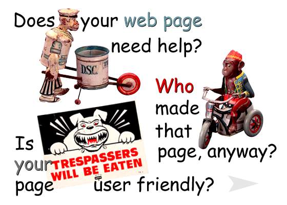 Does your web page need help? Who made it? Is it friendly?